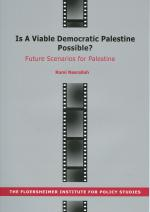 Is a Viable Democratic Palestine Possible? Future Scenarios for Palestine