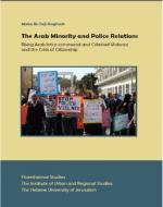 The Arab Minority and Police Relations Rising Arab Intra-communal and Criminal Violence